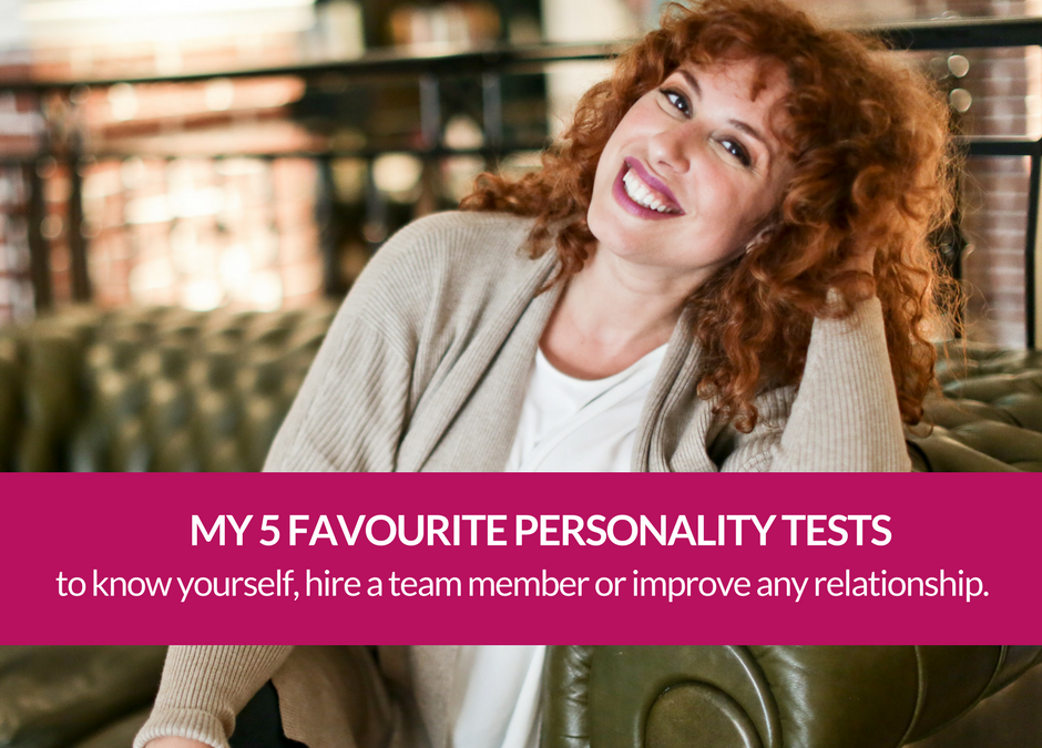 My 5 favourite personality tests to know yourself, hire a team member or improve any relationship.